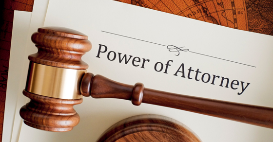 4 reasons to revisit your powers of attorney